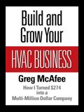 Build and Grow Your HVAC Business: How I Turned $274 into a Multi-Million Dollar Company