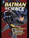 Batman Science: The Real-World Science Behind Batman's Gear