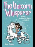The Unicorn Whisperer (Phoebe and Her Unicorn Series Book 10), Volume 10: Another Phoebe and Her Unicorn Adventure