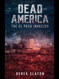 Dead America: The El Paso Invasion