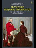 Protecting Personal Information: The Right to Privacy Reconsidered