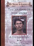 My Name Is America: The Journal Of Jesse Smoke, A Cherokee Boy