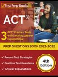ACT Prep Questions Book 2021-2022: 3 ACT Practice Tests with Detailed Answer Explanations [4th Edition]