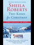 Two Kisses for Christmas: A 2-In-1 Christmas Collection
