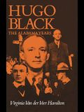 Hugo Black: The Alabama Years