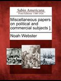 Miscellaneous Papers on Political and Commercial Subjects ].