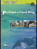Preflight a Fixed Wing: Light-Sport Aircraft for Sport Pilots [With Booklet]