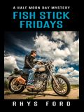 Fish Stick Fridays