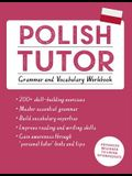 Polish Tutor: Grammar and Vocabulary Workbook (Learn Polish with Teach Yourself): Advanced Beginner to Upper Intermediate Course