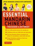 Essential Mandarin Chinese Phrasebook & Dictionary: Speak Mandarin Chinese with Confidence (Mandarin Chinese Phrasebook & Dictionary)