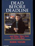 Dead Before Deadline: ...and Other Tales from the Police Beat
