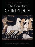 The Complete Euripides, Volume III: Hippolytos and Other Plays