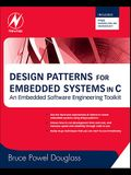 Design Patterns for Embedded Systems in C: An Embedded Software Engineering Toolkit [With Free Newnes Online Membership]