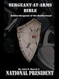 Sergeant-at-Arms Bible: Soldier-Sergeant of the Brotherhood