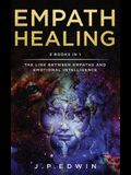 Empath Healing: 2 Books in 1 - The Link Between Empaths and Emotional Intelligence