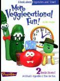 More Veggiecational Fun!