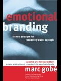 Emotional Branding: The New Paradigm for Connecting Brands to People