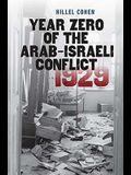 Year Zero of the Arab-Israeli Conflict 1929