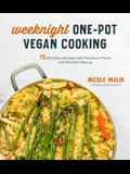 Weeknight One-Pot Vegan Cooking: 75 Effortless Recipes with Maximum Flavor and Minimal Cleanup