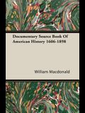 Documentary Source Book of American History 1606-1898