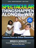 Spectacular Things Happen Along the Way: Lessons from an Urban Classroom--10th Anniversary Edition