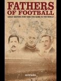 Fathers of Football: Great Britons Who Took Football to the World