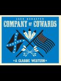 Company of Cowards: A Classic Western
