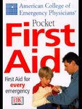 Pocket First Aid: American College of Emergency Physicians