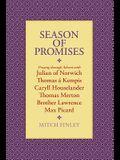 Season of Promises: Praying Through Advent with Julian of Norwich, Thomas Á Kempis, Caryll Houselander, Thomas Merton, Brother Lawrence, M