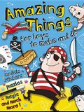 Amazing Things for Boys to Make and Do