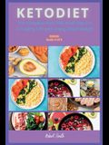 Keto Diet: The Complete Keto Diet Meal Plan For A Healthy Life and Losing Rapid Weight