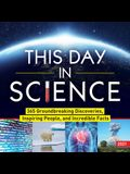 2021 This Day in Science Boxed Calendar: 365 Groundbreaking Discoveries, Inspiring People, and Incredible Facts