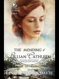 The Mending of Lillian Cathleen: The Women of Rock Creek - Book 2