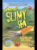 Uncle John's Under the Slimy Sea Bathroom Reader for Kids Only (Uncle John's Bathroom Reader for Kids Only)