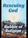 Rescuing God From the Rubble of Religion
