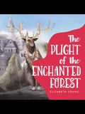 The Plight of the Enchanted Forest