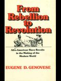 From Rebellion to Revolution: Afro-American Slave Revolts in the Making of the Modern World (Revised)