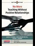 No More Teaching Without Positive Relationships