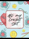 All My Crochet Shit: Hobby Projects DIY Craft Pattern Organizer Needle Inventory