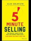 5-Minute Selling: The Proven, Simple System That Can Double Your Sales ... Even When You Don't Have Time
