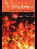 The Way of Discernment: Spiritual Practices for Decision Making