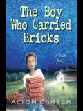 The Boy Who Carried Bricks: A True Story (Middle-Grade Cover)