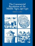 The Commercial Revolution of the Middle Ages, 950 1350