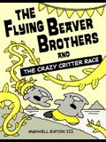 The Flying Beaver Brothers and the Crazy Critter Race: The Flying Beaver Brothers and the Crazy Critter Race