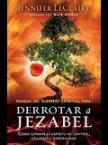Manual del Guerrero Espiritual Para Derrotar A Jezabel = The Spiritual Warrior's Guide to Defeating Jezebel