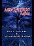 Absorption Vegas
