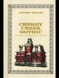 Cherry Creek Gothic: Victorian Architecture in Denver