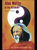 Alan Watts - In the Academy: Essays and Lectures
