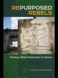 Repurposed Rebels: Postwar Rebel Networks in Liberia