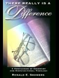 There Really is a Difference!: A Comparison of Covenant and Dispensational Theology